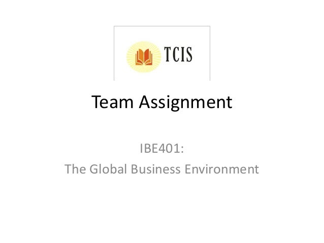 Team Assignment IBE401: The Global Business Environment