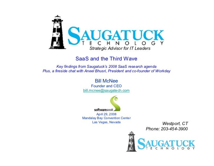 Strategic Advisor for IT Leaders                     SaaS and the Third Wave          Key findings from Saugatuck's 2008 S...