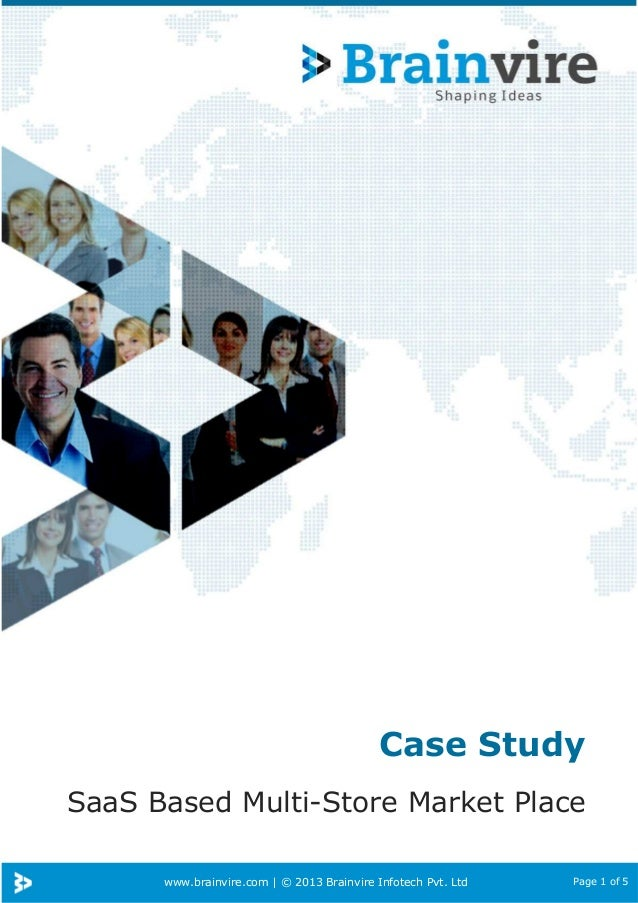 www.brainvire.com | © 2013 Brainvire Infotech Pvt. Ltd Page 1 of 5 Case Study SaaS Based Multi-Store Market Place