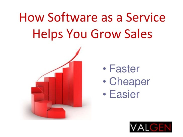 How Software as a Service Helps You Grow Sales<br /><ul><li> Faster