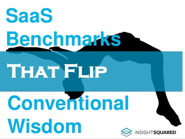 SaaS Benchmarks Conventional Wisdom That Flip