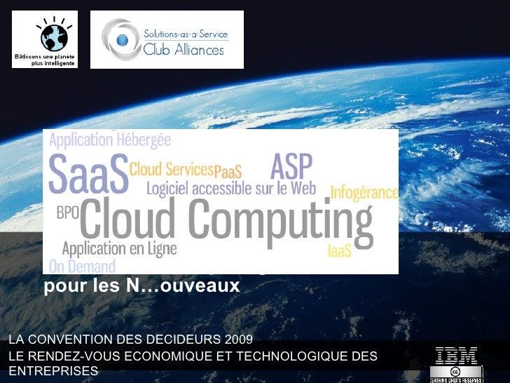 SaaS Cloud Computing Solutions-as-a-Service - Convention des Décideurs IBM - Club Alliances - Loic Simon