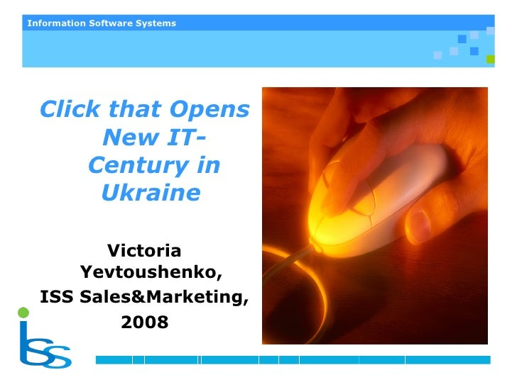 Information Software Systems       Click that Opens        New IT-       Century in        Ukraine           Victoria     ...