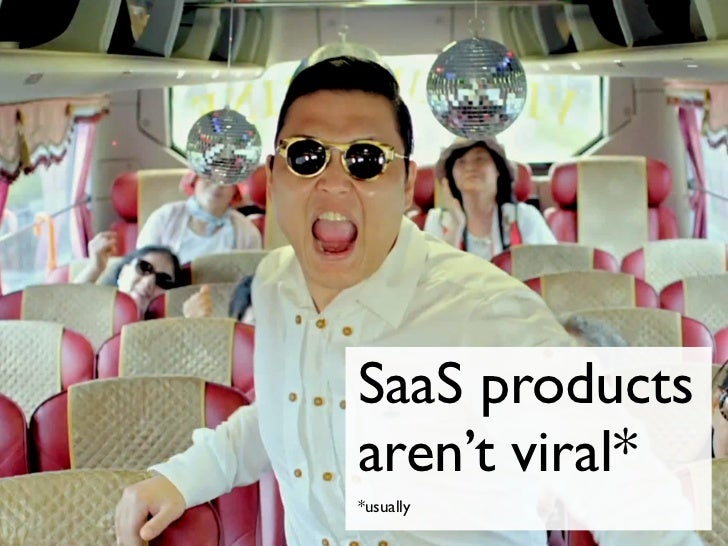 SaaS productsaren't viral**usually