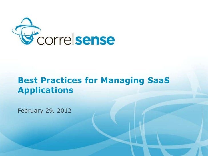 Best Practices for Managing SaaSApplicationsFebruary 29, 2012