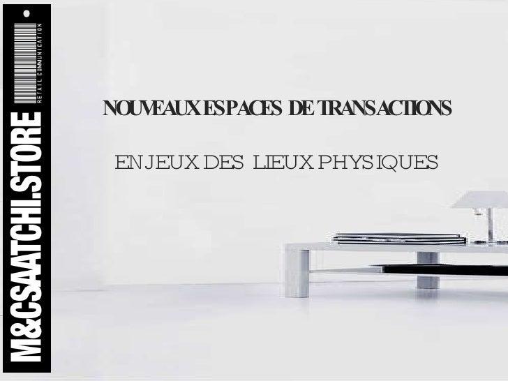 NOUVEAUX ESPACES DE TRANSACTIONS ENJEUX DES LIEUX PHYSIQUES