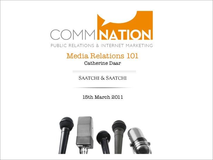 Media Relations 101    Catherine Daar    15th March 2011
