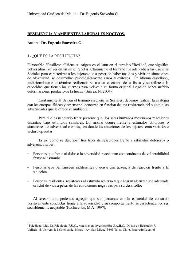 Universidad Católica del Maule – Dr. Eugenio Saavedra G.  RESILIENCIA Y AMBIENTES LABORALES NOCIVOS. Autor: Dr. Eugenio Sa...