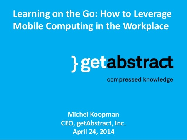 Learning On The Go: Leverage Mobile Computing in the Workplace
