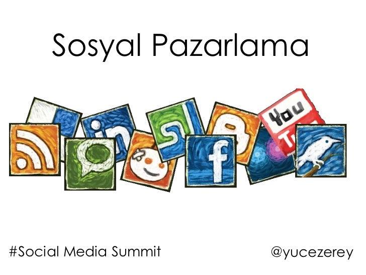 Sosyal Pazarlama#Social Media Summit   @yucezerey