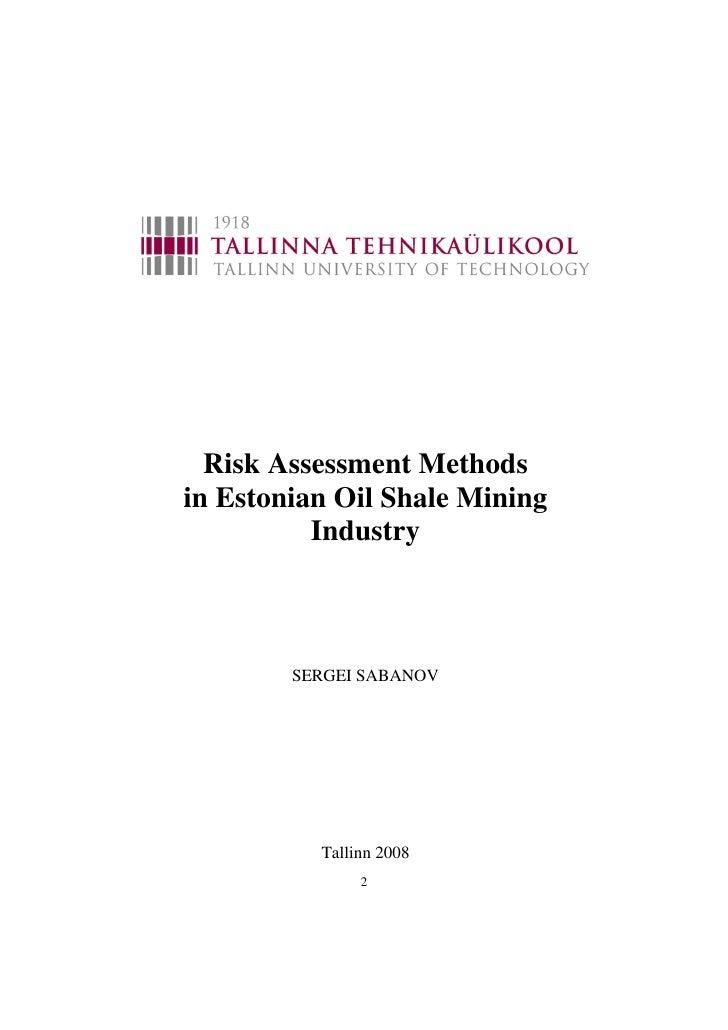 Risk Assessment Methods in Estonian Oil Shale Mining           Industry            SERGEI SABANOV               Tallinn 20...