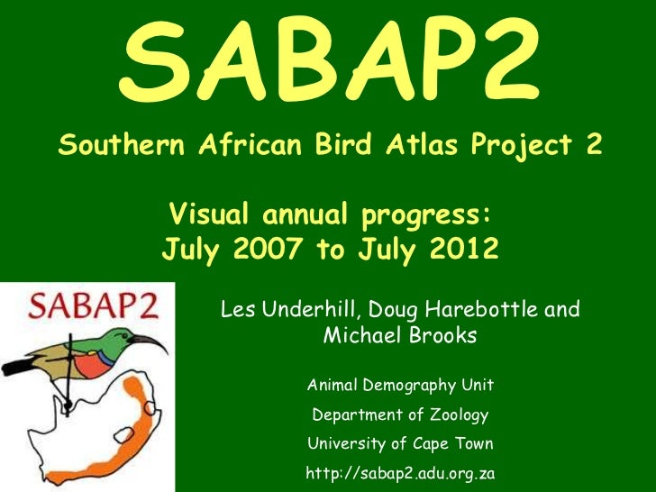 SABAP2Southern African Bird Atlas Project 2      Visual annual progress:      July 2007 to July 2012           Les Underhi...