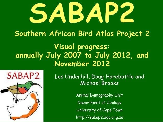 SABAP2Southern African Bird Atlas Project 2           Visual progress:annually July 2007 to July 2012, and           Novem...