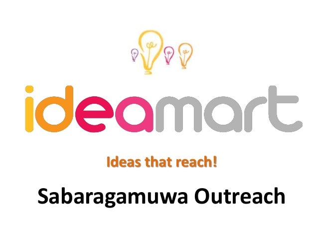 Ideas that reach! Sabaragamuwa Outreach