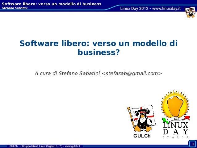 Software libero: verso un modello di businessStefano Sabatini           Software libero: verso un modello di              ...
