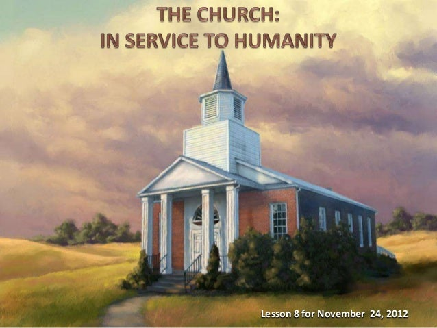Sabbath school lesson 8, the church, in service to humanity