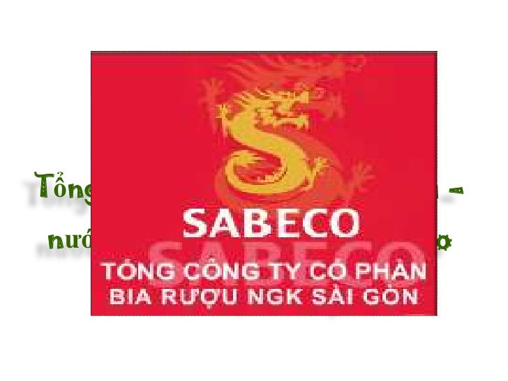 Phân tích hoạt động      Marketing mix củaTổng công ty cổ phần bia rượu –nước giải khát Sài Gòn Sabeco        trên thị trư...