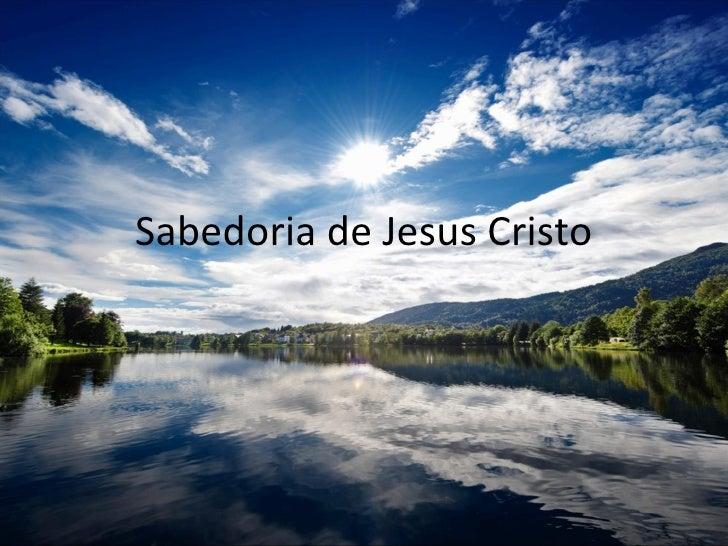 Sabedoria de Jesus Cristo