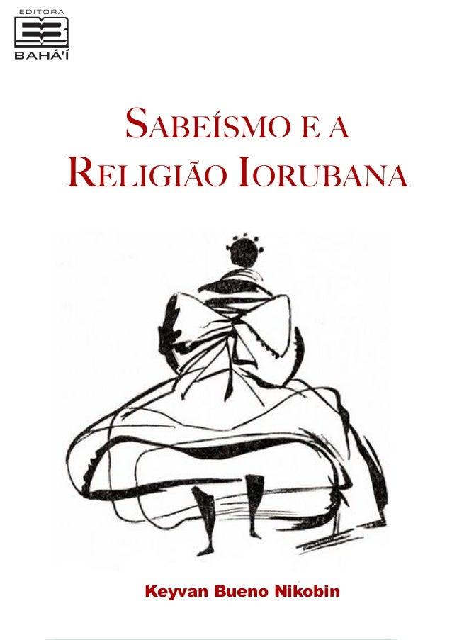 Sabeísmo e a Religião Iorubana  Keyvan Bueno Nikobin