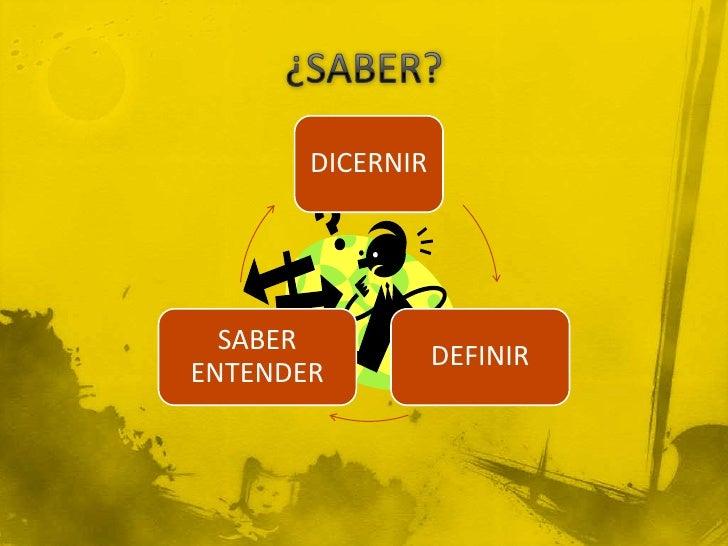 DICERNIR  SABER                  DEFINIRENTENDER