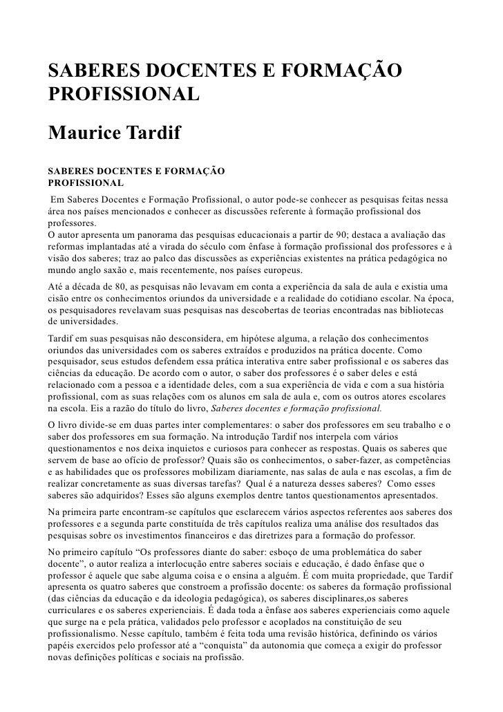 SABERES DOCENTES E FORMAÇÃOPROFISSIONALMaurice TardifSABERES DOCENTES E FORMAÇÃOPROFISSIONAL Em Saberes Docentes e Formaçã...