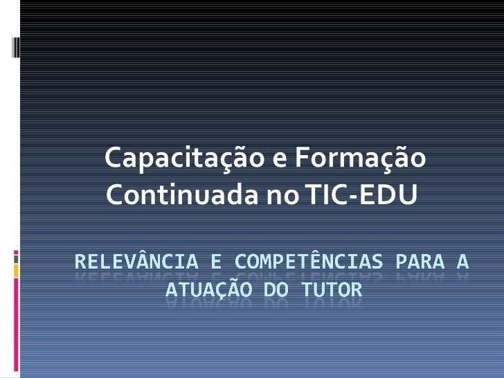 Capacitação e Formação Continuada no TIC-EDU