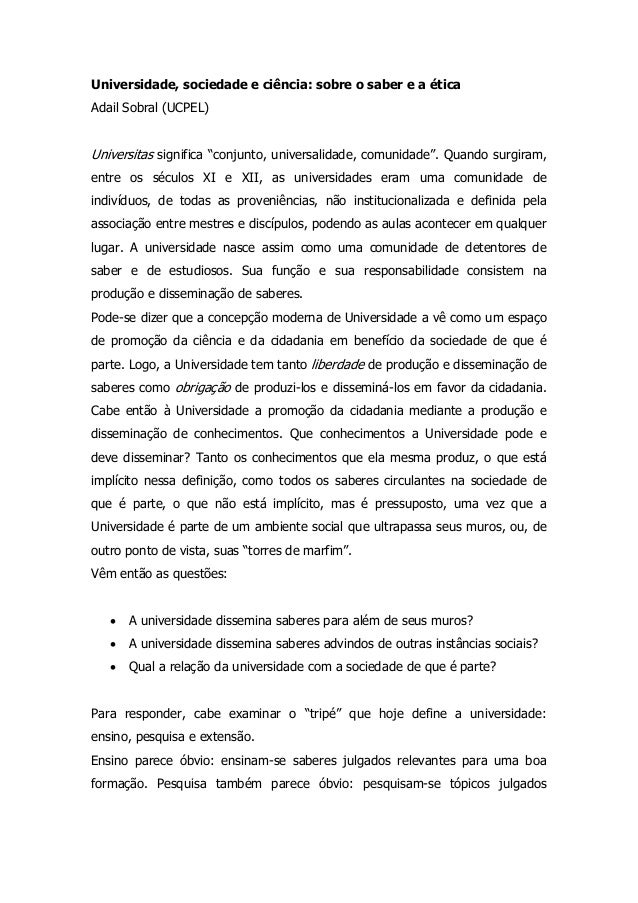 "Universidade, sociedade e ciência: sobre o saber e a éticaAdail Sobral (UCPEL)Universitas significa ""conjunto, universalid..."