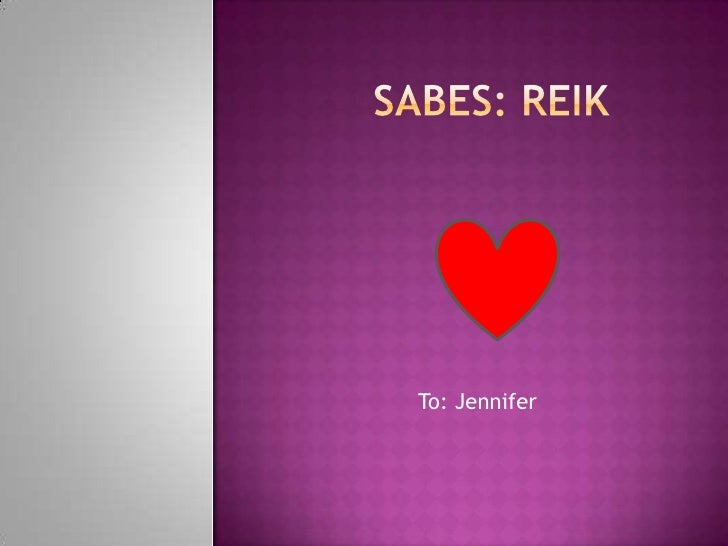 Sabes: Reik<br />To: Jennifer<br />