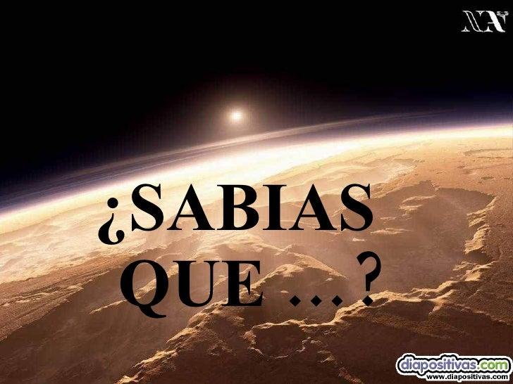 ¿SABIAS  QUE …?