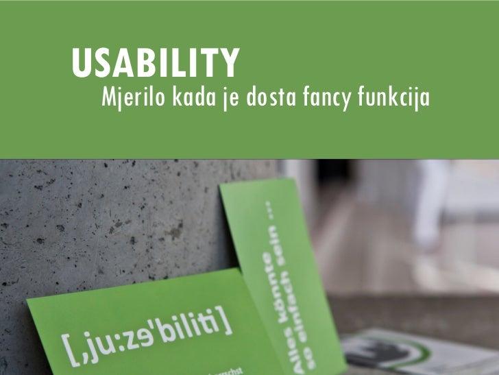 (WS11) Nedim Šabić: Usability - Mjerilo kada je dovoljno fancy funkcija