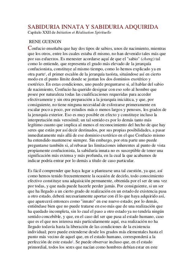 SABIDURIA INNATA Y SABIDURIA ADQUIRIDACapítulo XXII de Initiation et Réalisation Spirituelle RENE GUENONConfucio enseñaba ...