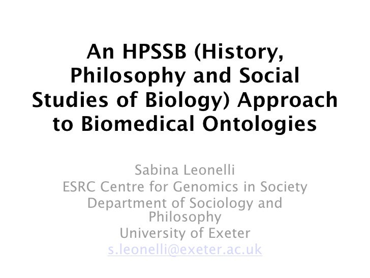 An HPSSB (History,     Philosophy and Social Studies of Biology) Approach   to Biomedical Ontologies              Sabina L...