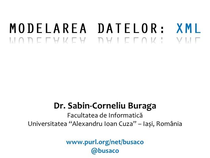 """Dr. Sabin-Corneliu Buraga              Facultatea de Informatică Universitatea """"Alexandru Ioan Cuza"""" – Iași, România      ..."""
