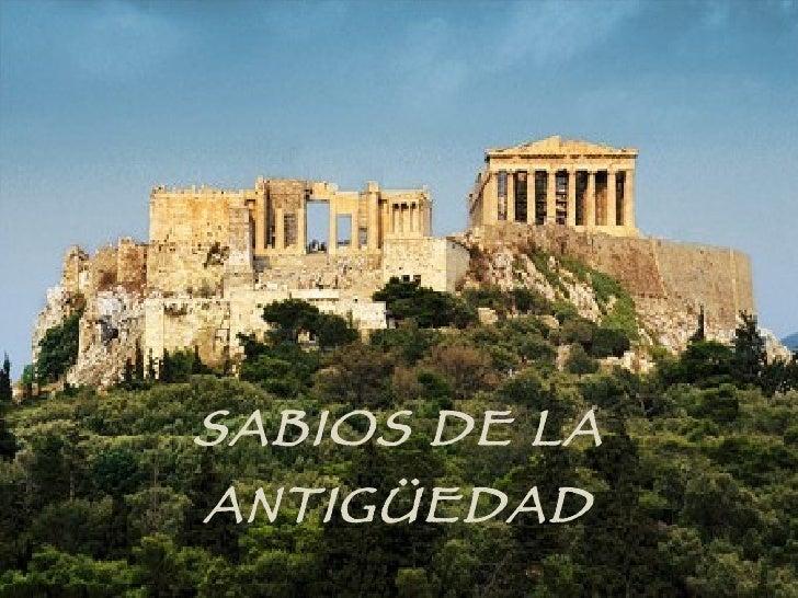 SABIOS DE LA ANTIGÜEDAD