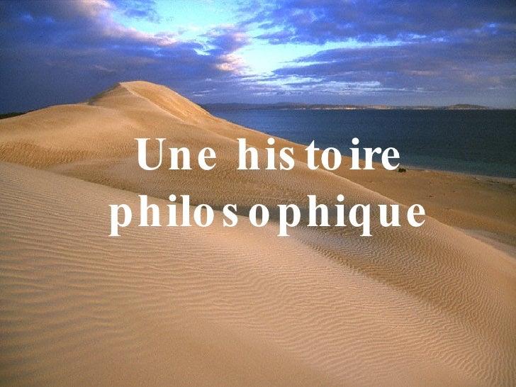 Une histoire philosophique