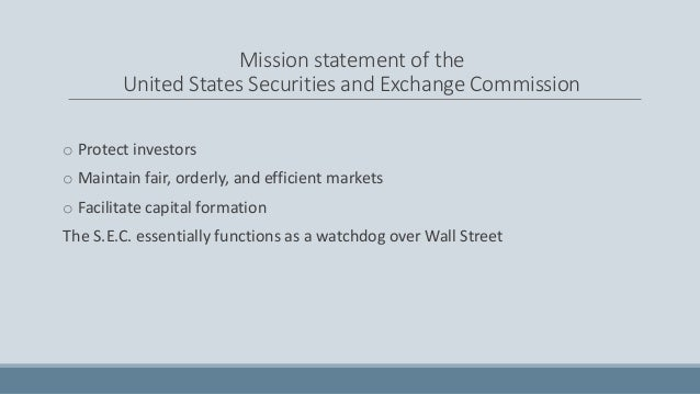 the role and objectives of the us securities and exchange commission sec The securities and exchange commission the direction and role of sec for capital market sec weekly data on 26/03/2018 securities issuance and offering.
