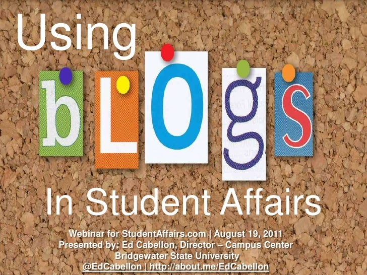 Using<br />In Student Affairs<br />Webinar for StudentAffairs.com | August 19, 2011<br />Presented by: Ed Cabellon, Direct...