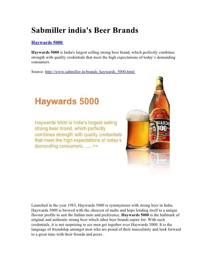 Sabmiller india's Beer Brands Haywards 5000  Haywards 5000 is India's largest selling strong beer brand, which perfectly c...