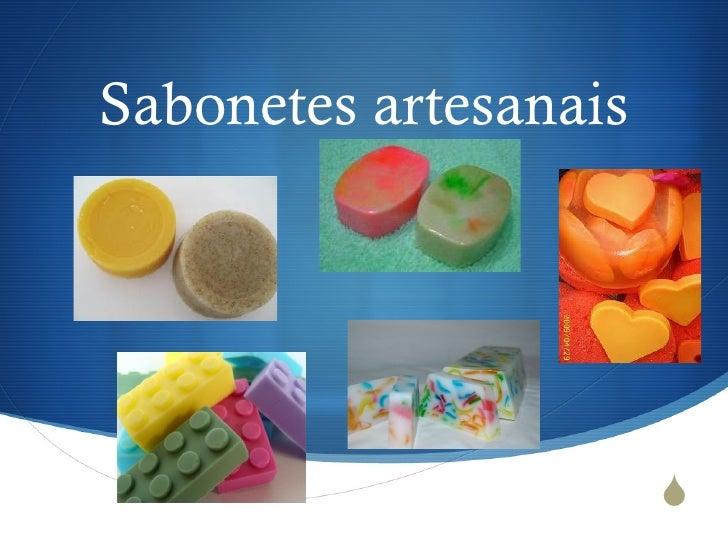 Sabonetes artesanais                       S