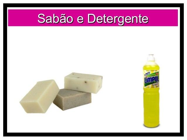 Sabão e Detergente