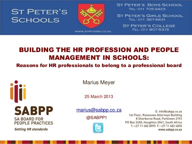 BUILDING THE HR PROFESSION AND PEOPLE MANAGEMENT IN SCHOOLS: Reasons for HR professionals to belong to a professional boar...