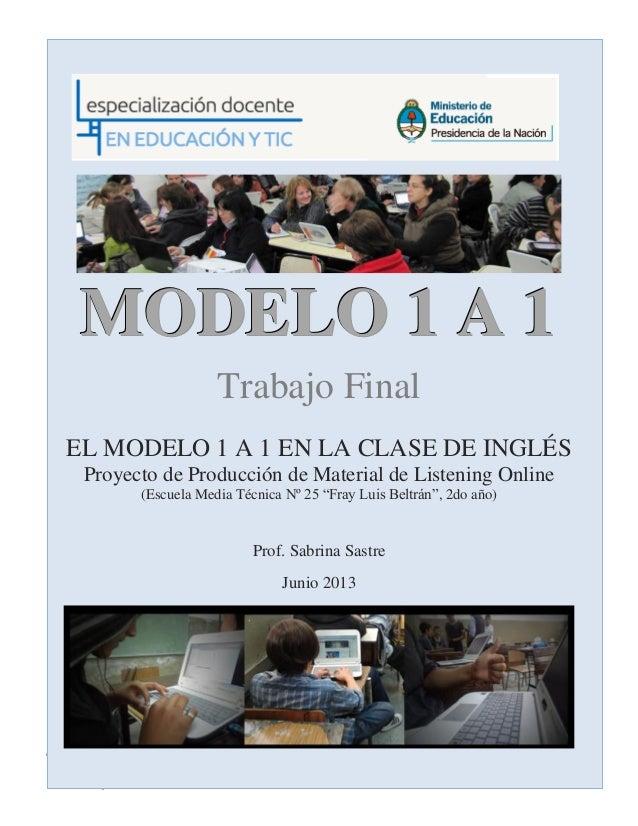 """Proyecto de integración TIC. Trabajo final """"Modelo 1 a 1"""", Especializacion Docente en Educación y TIC del Ministerio de Educación de la Nación (2013)"""