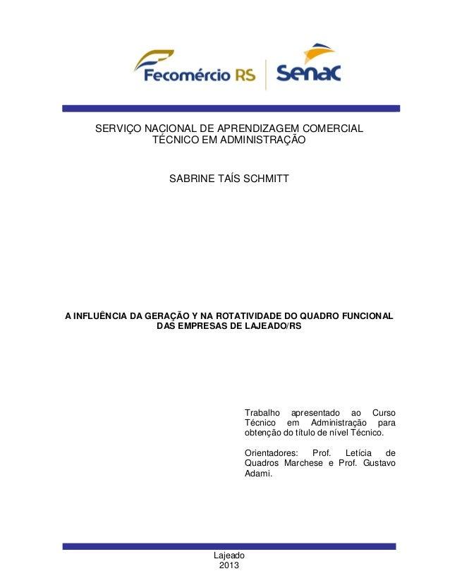 1  SERVIÇO NACIONAL DE APRENDIZAGEM COMERCIAL TÉCNICO EM ADMINISTRAÇÃO  SABRINE TAÍS SCHMITT  A INFLUÊNCIA DA GERAÇÃO Y NA...