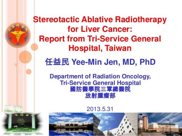 任益民 Yee-Min Jen, MD, PhD Department of Radiation Oncology, Tri-Service General Hospital 國防醫學院三軍總醫院 放射腫瘤部 2013.5.31 Stereot...
