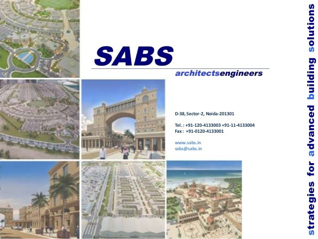 Tel. : +91-120-4133003 +91-11-4133004 Fax : +91-0120-4133001 www.sabs.in sabs@sabs.in  strategies for advanced building so...