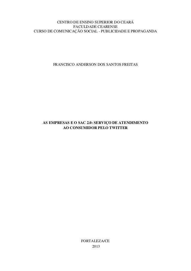 1  CENTRO DE ENSINO SUPERIOR DO CEARÁ FACULDADE CEARENSE CURSO DE COMUNICAÇÃO SOCIAL - PUBLICIDADE E PROPAGANDA  FRANCISCO...
