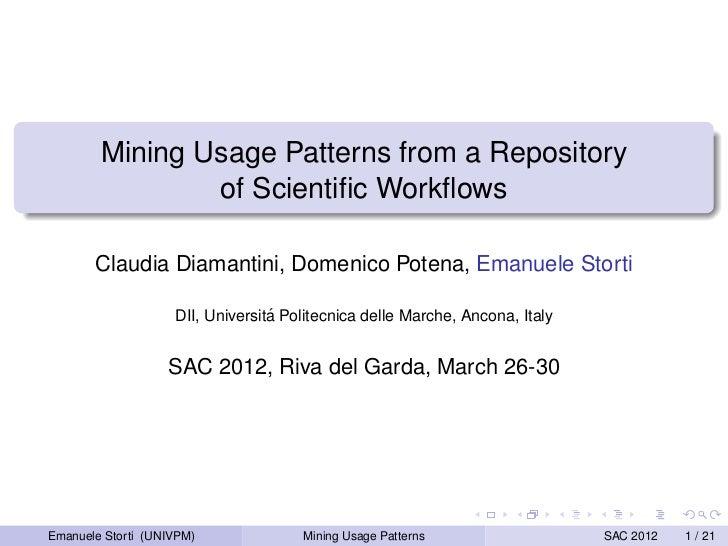Mining Usage Patterns from a Repository                of Scientific Workflows       Claudia Diamantini, Domenico Potena, Em...