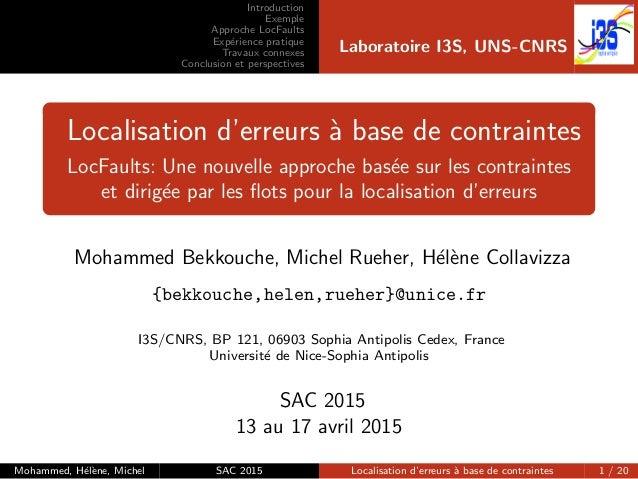 Introduction Exemple Approche LocFaults Exp´erience pratique Travaux connexes Conclusion et perspectives Laboratoire I3S, ...