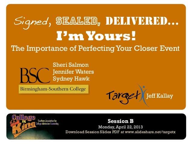 Sheri SalmonJennifer WatersSydney HawkJeff KallaySession BMonday, April 22, 2013Download Session Slides PDF at www.slidesh...