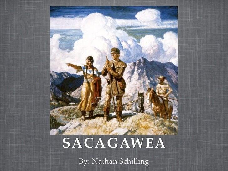 SACAGAWEA  By: Nathan Schilling